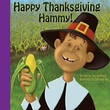 Happy Thanksgiving Hammy! by Priscilla Palmer and Don Hoffman (2016, Paperback)