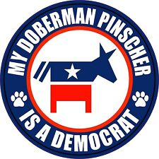 "My Doberman Pinscher Is A Democrat 5"" Dog Sticker"
