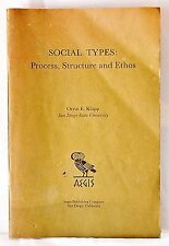 """1971 """"SOCIAL TYPES: PROCESS, STRUCTURE and ETHOS"""" Orrin E Klapp San Diego CA"""