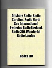 Radio Offshore: Radio London, Radio Caroline, Radio North Sea International,...