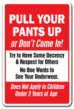 PULL YOUR PANTS UP OR DON'T COME IN! Novelty Sign gift respect manners funny