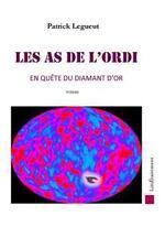 Les As de L'Ordi, : En Quête du Diamant D'or by LEGUEUT Patrick (2015,...