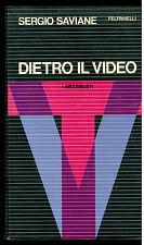 SAVIANE SERGIO DIETRO IL VIDEO MEZZIBUSTI FELTRINELLI 1972 I° EDIZ. ATTUALITA'