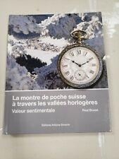 La montre de poche suisse à travers les vallées horlogères Relié 2015 BONNE