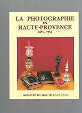 La photographie en Haute Provence 1855-1954 Annales de Haute Provence REF E19 @@