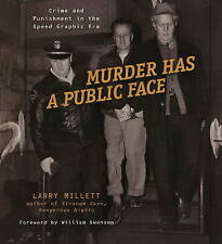 Murder Has a Public Face: Crime and Punishment in the Speed Graphic Era by...