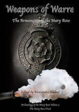 NEW Weapons of Warre: The Armaments of the Mary Rose by Alexzandra Hildred