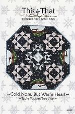 Cold Nose, But Warm Heart Quilt Pattern by This & That #060 - NEW