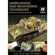 Vallejo: Airbrushing and Weathering Techniques Tips, Tricks and Techniques