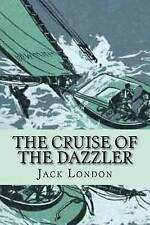 The Cruise of the Dazzler by London, Jack 9781542376280 -Paperback