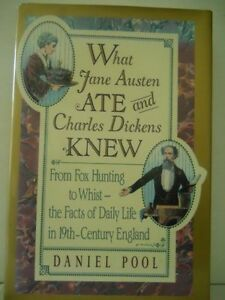 What Jane Austen Ate and Charles Dickens Knew: From Fox Hunting to Whist -- The