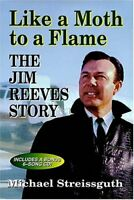 Like a Moth to a Flame: Jim Reeves Story by Streissguth, Michael Hardback Book