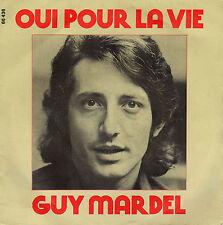 GUY MARDEL OUI POUR LA VIE / ON EST BIEN CHEZ SOI FRENCH 45 SINGLE
