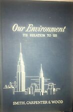 Hardcover OUR ENVIRONMENT It's Relation To Us 1955