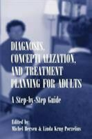 Diagnosis, Conceptualization, and Treatment Planning for Adults Michel Hersen