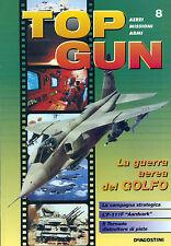 PUBBLICITA' WERBUNG * TOP GUN - N°8/1998 : LA GUERRA AEREA DEL GOLFO *