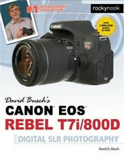 David Busch's Canon EOS Rebel T7i/800d Guide to Digital Slr Photography (Paperba
