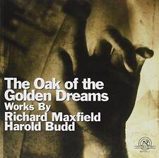 arold Budd - Maxfield Budd The Oak of the Golden Dreams [CD]