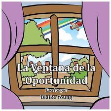 La Ventana de la Oportunidad by Blaike Young (2013, Paperback)