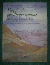 A REGION UNCHARTED: WANDERINGS IN CENTRAL ITALY., Brunamonti, Alinda Bonacci., U