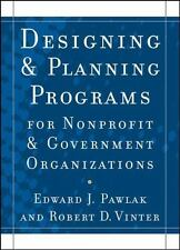 Designing and Planning Programs for Nonprofit and Government Organizations by R…