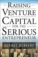 Raising Venture Capital for the Serious Entrepreneur (General Financ - VERY GOOD