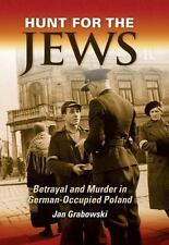 HUNT FOR THE JEWS - BETRAYAL & MURDER IN OCCUPIED POLAND