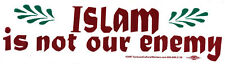 Islam Is Not Our Enemy - Magnetic Peace Bumper Sticker / Decal Magnet
