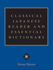 NEW Classical Japanese Reader and Essential Dictionary by Haruo Shirane