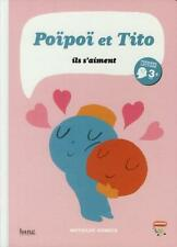 Poïpoï et Tito   ils s'aiment Domecq  Mathilde Neuf Livre
