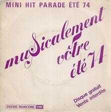"""45 TOURS / 7"""" SINGLE PROMO--MUSICALEMENT VOTRE / MINI HIT PARADE ETE 1974"""