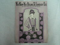 """SHEET MUSIC """"YOU KNOW YOU BELONG TO SOMEBODY ELSE"""" 1922"""