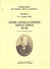 LETTERE A STANISLAO CANNIZZARO SCRITTI E CARTEGGI 1857-1862 quaderni n°2 -1992