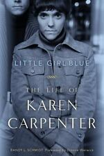 Little Girl Blue: The Life of Karen Carpenter, Schmidt, Randy L.
