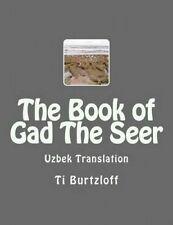 NEW The Book of Gad The Seer: Uzbek Translation (Uzbek Edition) by Ti Burtzloff