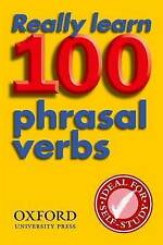 Good, Really Learn 100 Phrasal Verbs: Learn the 100 most frequent and useful phr