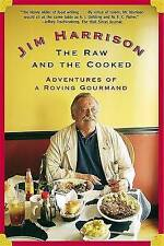 NEW The Raw and the Cooked: Adventures of a Roving Gourmand by Jim Harrison