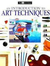 DK Art School: An Introduction to Art Techniques by Dorling Kindersley...