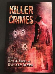 Killer Crimes edited by Richard Chizmar & Brian James Freeman  stories S. King++