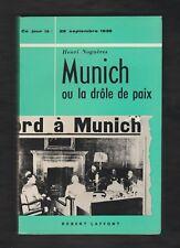 HIST. Munich ou la drôle de paix (29 sept.1938)/ Henri Noguères. 1 Edt 1963. TBE