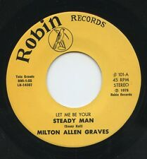 Rare Country 45- Milton Allen Graves - Let Me Be Your Steady Man - Robin  - M-