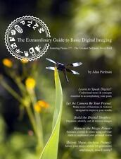 The Extraordinary Guide to Basic Digital Imaging : Featuring Picasa3 - the...
