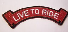 #0039 Motorcycle Vest Patch LIVE TO RIDE