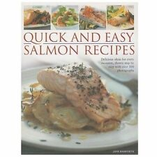 Quick and Easy Salmon Recipes: Delicious Ideas for Every Occasion, Shown Step By