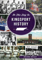 On This Day in Kingsport History [TN] [The History Press]