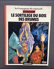 BOURGEON. Les compagnons du crépuscule. Le sortilège du bois des brumes. EO 1984