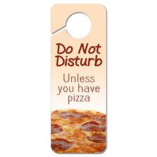 Do Not Disturb Unless You Have Pizza Plastic Door Knob Hanger Sign