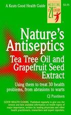 Nature's Antiseptics: Tea Tree Oil And Grapefruit Seed Extract: By C.J. Puotinen