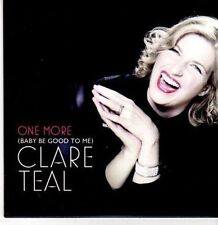 (CE643) One More (Baby Be Good To Me), Clare Teal - 2011 DJ CD