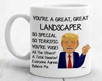 Trump Landscaper Mug For Landscaper Gifts For Landscaper Coffee Mug Funny Donald